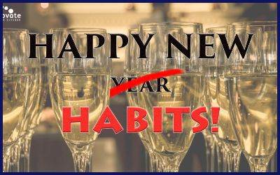 Make New Year Habits NOT New Year's Resolutions