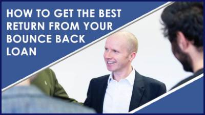 How to Get the Best Return From Your Bounce Back Loan 1