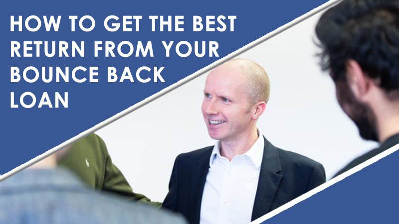 Get the Best Return From Your Bounce Back Loan