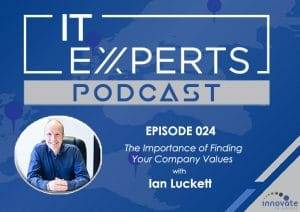 EP024 - The Importance of Finding Your Company Values with Ian Luckett